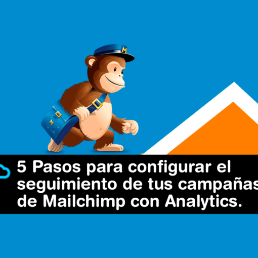 5 Pasos para configurar el seguimiento de tus campañas de Mailchimp con Analytics 510x510 - Nuestro blog