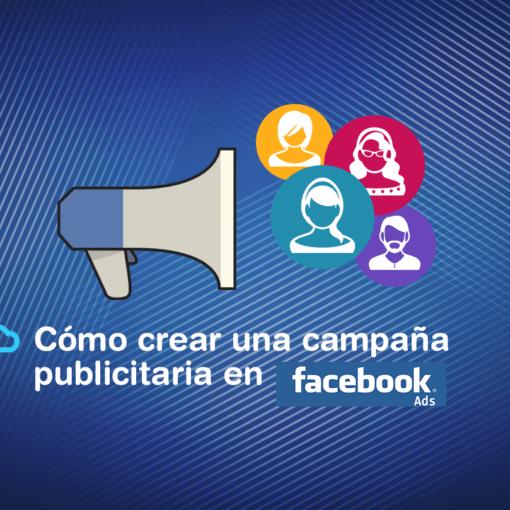 Cómo crear una campaña publicitaria en Facebook Ads optimizada 510x510 - Nuestro blog