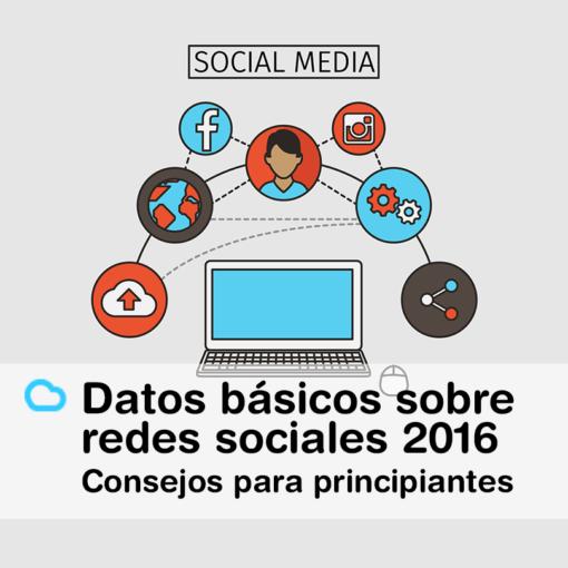 Datos básicos sobre redes sociales 2016 y consejos para principiantes 510x510 - Nuestro blog