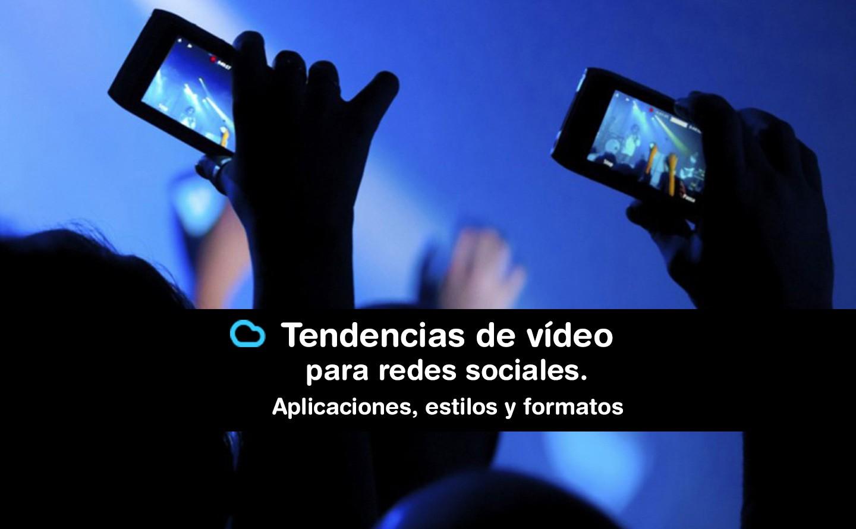 Tendencias de vídeo en redes sociales en 2016: aplicaciones, estilos y formatos