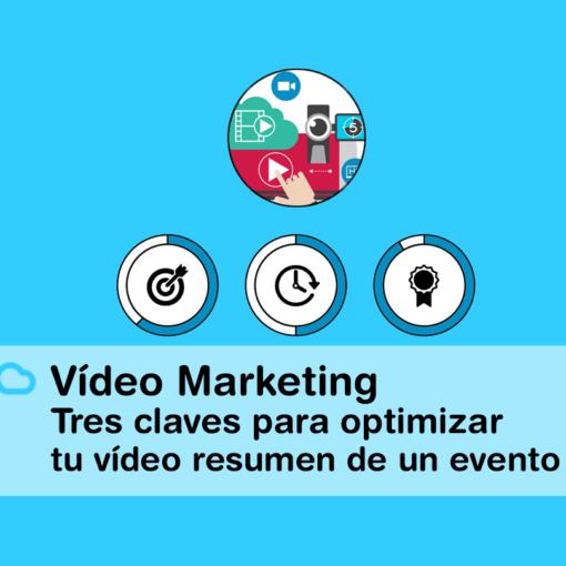 Vídeo Marketing 3 claves para optimizar vídeo 510x510 - Nuestro blog